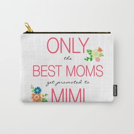 Only the Best Moms get promoted to MIMI Carry-All Pouch