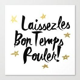 Laissez Les Bons Temps Rouler! Canvas Print