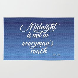 midnight is not in everyman's reach quote on blue Rug