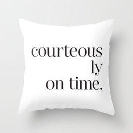 Courteously On Time Throw Pillow