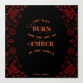 An Ember in the Ashes Quote Canvas Print