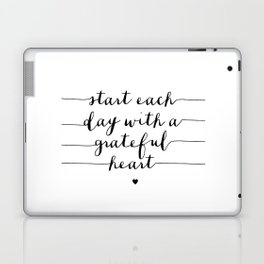 Start Each Day With a Grateful Heart black and white monochrome typography poster design Laptop & iPad Skin