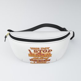 Horse Lover The Day I Stop Horseback Riding Will Be The Day I Stop Breathing Fanny Pack