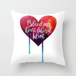 Bleeding Heart Liberal Idiot Throw Pillow