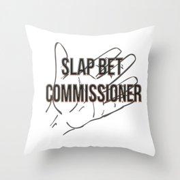 Slap bet commissioner Throw Pillow