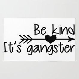 Be Kind. It's Gangster. Rug