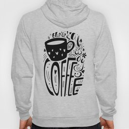 There's always room for coffee (black and white) Hoody