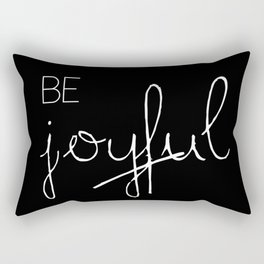 Be Joyful Rectangular Pillow