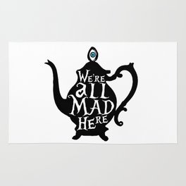 """We're all MAD here"" - Alice in Wonderland - Teapot Rug"