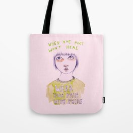 When the hurt wont heal Tote Bag