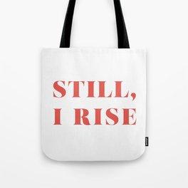"""Maya Angelou / """"Still, I Rise"""" Tote Bag"""