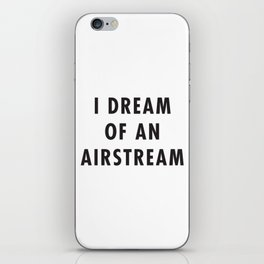 I Dream of an Airstream iPhone Skin