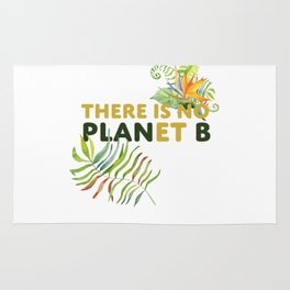 There is no Planet B design Rug