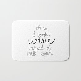I Bought Wine Instead of Milk Bath Mat