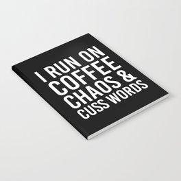 I Run On Coffee, Chaos & Cuss Words (Black & White) Notebook