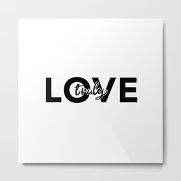 Love Truly Metal Print