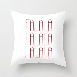 Falalalalalalalala Throw Pillow