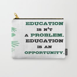 Education is an opportunity Inspirational Typography Quote Carry-All Pouch