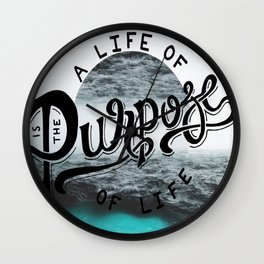 A life of purpose Wall Clock