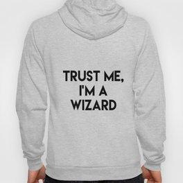 Trust me I'm a wizard Hoody