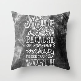 Your Value Quote - Hand Lettering Chalkboard Throw Pillow