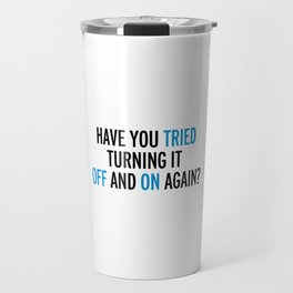 Off And On Again Funny Quote Travel Mug