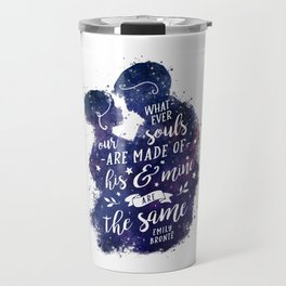 Whatever our souls Travel Mug