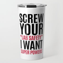I Want Super Powers Funny Quote Travel Mug