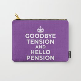 GOODBYE TENSION HELLO PENSION (Purple) Carry-All Pouch