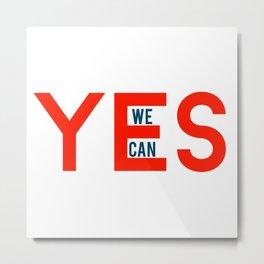 Yes we can Metal Print