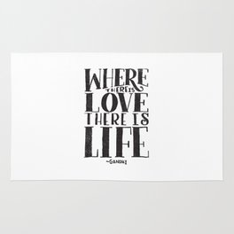 WHERE THERE IS LOVE THERE IS LIFE Rug