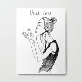 Duck face Metal Print
