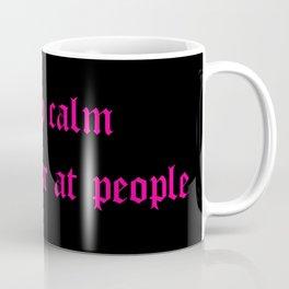 Keep calm and swear at people. Coffee Mug