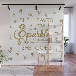 She Leaves a Little Sparkle Wherever She Goes Wall Mural