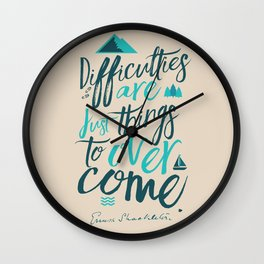 Shackleton quote on difficulties, illustration, interior design, wall decoration, positive vibes Wall Clock