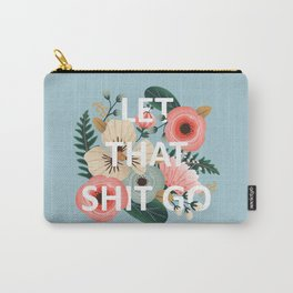 LET THAT SHIT GO - Sweary Floral (blue) Carry-All Pouch