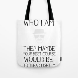 Breaking Quote Tote Bag