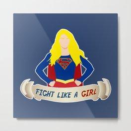 Fight like a (Super)girl Metal Print