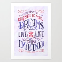 Go Confidently in the Direction of Your Dreams Art Print