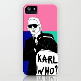KARL WHO iPhone Case