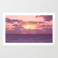 Things will get better Art Print