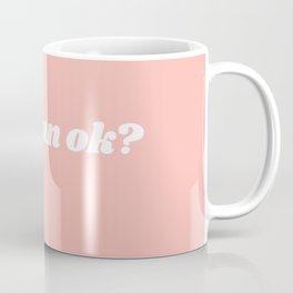 have fun ok? Coffee Mug