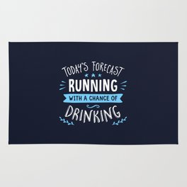Todays Forecast Running With A Chance Of Drinking Rug