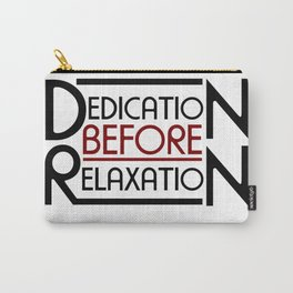 Dedication Before Relaxation, Motivational Quote Ar Carry-All Pouch