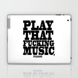 Play the fucking music Laptop & iPad Skin