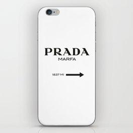 PradaMarfa sign iPhone Skin