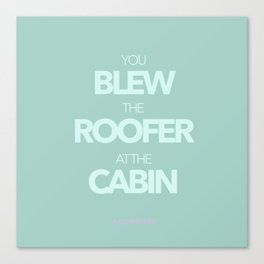The Roofer at the Cabin Canvas Print
